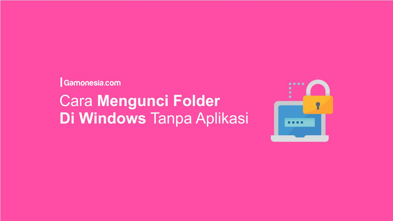 cara mengunci folder di windows 10