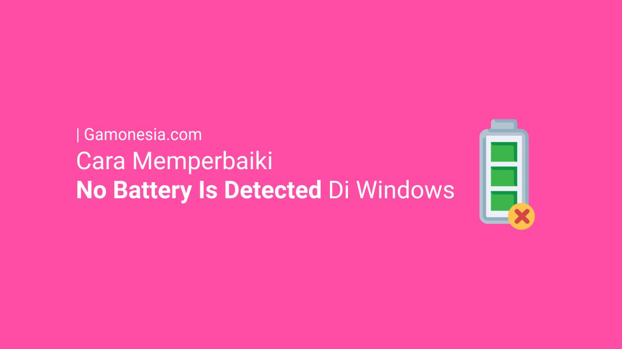 cara mengatasi no battery is detected di windows