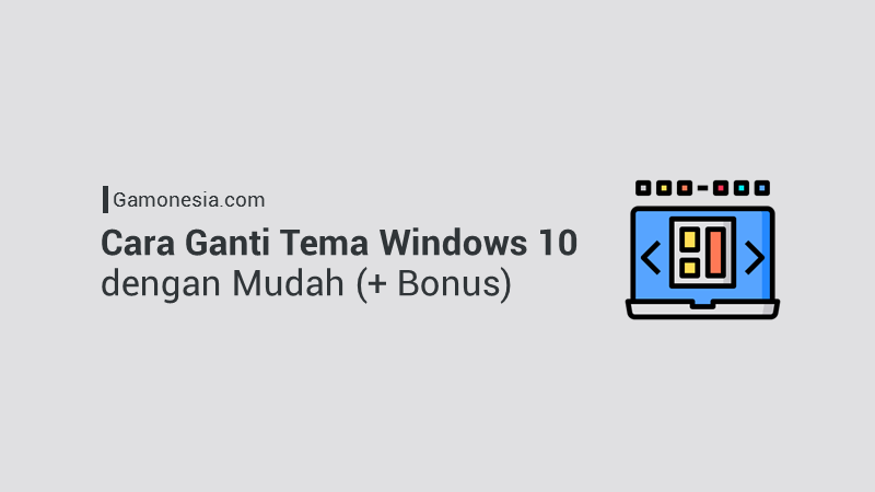 Cara Mengganti Tema Windows 10